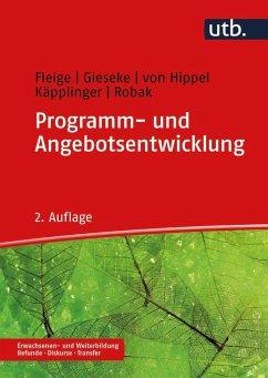 Programm- und Angebotsentwicklung (eBook, PDF) - Robak, Steffi; Fleige, Marion; Hippel, Aiga von; Käpplinger, Bernd; Gieseke, Wiltrud