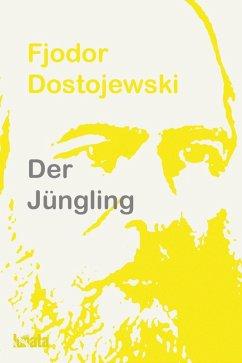 Der Jüngling (eBook, ePUB) - Dostojewski, Fjodor