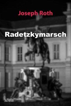 Radetzkymarsch (eBook, ePUB) - Roth, Joseph