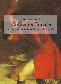 Gulliver's Travels (into several remote nations of the world) (eBook, ePUB) - Swift, Jonathan