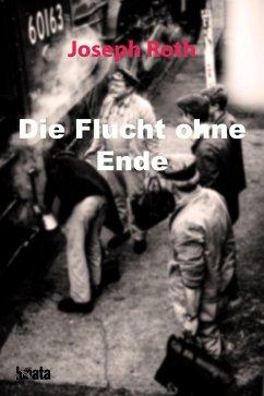Die Flucht ohne Ende (eBook, ePUB) - Roth, Joseph