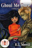 Ghoul Me Once: Magic and Mayhem Universe (Shifted, #2) (eBook, ePUB)