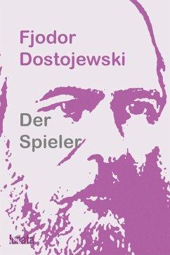 Der Spieler (eBook, ePUB) - Dostojewski, Fjodor