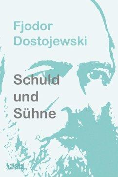 Schuld und Sühne (eBook, ePUB) - Dostojewski, Fjodor