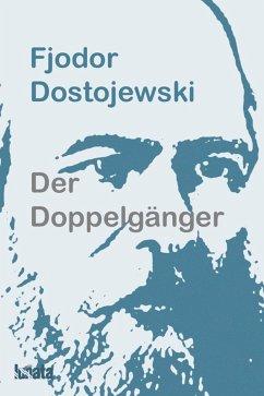 Der Doppelgänger (eBook, ePUB) - Dostojewski, Fjodor