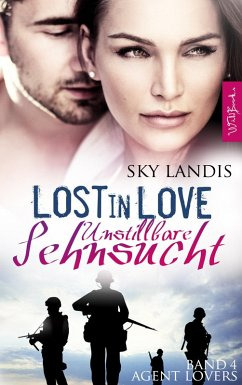 Lost in Love - Unstillbare Sehnsucht: Agent Lovers Band 4