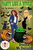 Party Like A Witch: Magic and Mayhem Universe (Baba Yaga Adventures, #3) (eBook, ePUB)