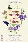 Energiemedizin Bach-Blüten (eBook, ePUB)