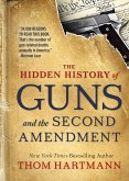 The Hidden History of Guns and the Second Amendment (eBook, ePUB)