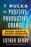 7 Rules for Positive, Productive Change (eBook, ePUB)
