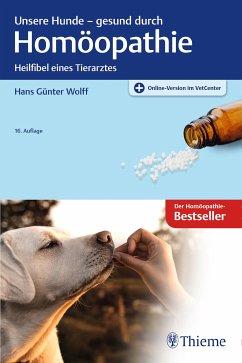 Unsere Hunde - gesund durch Homöopathie (eBook, PDF) - Wolff, Hans Günter