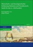 Wirtschafts- und Sozialgeschichte Schleswig-Holsteins und Norddeutschlands für das 21. Jahrhundert