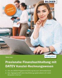 Praxisnahe Finanzbuchhaltung mit DATEV Kanzlei-Rechnungswesen pro (eBook, PDF) - Lenz, Günter