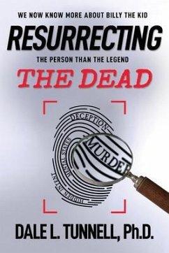 Resurrecting the Dead (eBook, ePUB) - Tunnell, Dale L