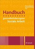 Handbuch gesundheitsbezogene Soziale Arbeit (eBook, PDF)