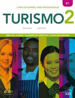Turismo 2 Kurs- und Arbeitsbuch - Xicota, Núria; Sanz, Carlos