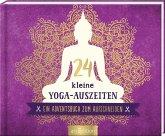 24 kleine Yoga-Auszeiten für den Advent - Ein Adventsbuch zum Aufschneiden