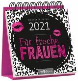 Miniwochenkalender Für freche Frauen 2021 - kleiner Aufstellkalender mit Wochenkalendarium