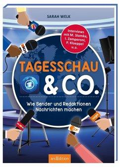 Tagesschau und Co. - Wie Sender und Redaktionen Nachrichten machen - Welk, Sarah