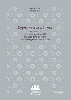 Cogito versus Ubuntu - Frath, Pierre; Daval, René