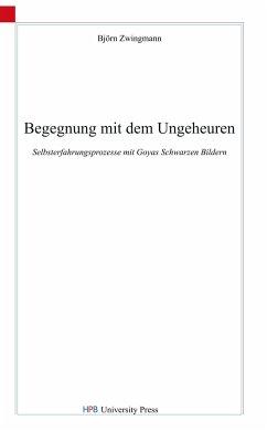 Begegnung mit dem Ungeheuren - Zwingmann, Björn