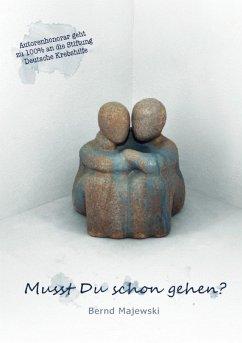 Musst Du schon gehen? (eBook, ePUB) - Majewski, Bernd