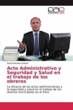 Acto Administrativo y Seguridad y Salud en el trabajo de los obreros