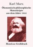 Ökonomisch-philosophische Manuskripte aus dem Jahre 1844 (Großdruck)