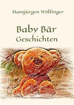 Baby Bär Geschichten (eBook, ePUB) - Wölfinger, Hansjürgen
