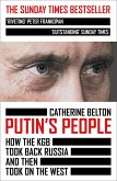 Putin's People: How the KGB Took Back Russia and then Took on the West (eBook, ePUB)