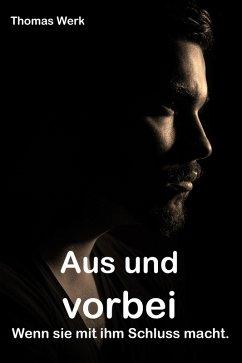 Aus und vorbei (eBook, ePUB) - Werk, Thomas