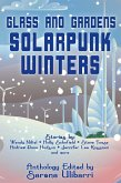 Glass and Gardens: Solarpunk Winters (eBook, ePUB)