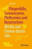 Fliegenfüße, Sonnencreme, Pfefferminz und Kerzenschein   Mit Bio und Chemie durchs Jahr (eBook, PDF)