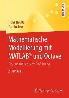 Mathematische Modellierung mit MATLAB® und Octave (eBook, PDF) - Haußer, Frank; Luchko, Yuri