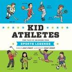 Kid Athletes - Kid Legends - True Tales of Childhood from Sports Legends, Book 2 (Unabridged) (MP3-Download)