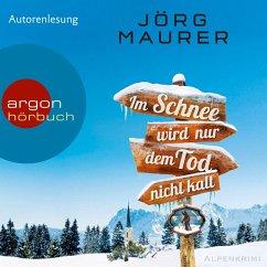 Im Schnee wird nur dem Tod nicht kalt / Kommissar Jennerwein ermittelt Bd.11 (MP3-Download) - Maurer, Jörg
