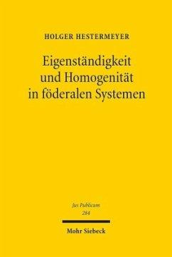 Eigenständigkeit und Homogenität in föderalen Systemen - Hestermeyer, Holger P.