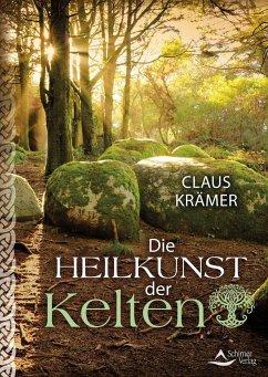 Die Heilkunst der Kelten - Krämer, Claus