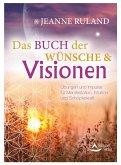 Das Buch der Wünsche & Visionen