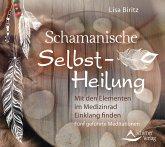 Schamanische Selbst-Heilung, 1 Audio-CD