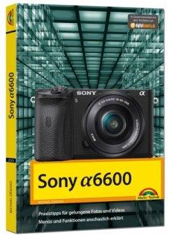 Sony Alpha A6600 - Handbuch zur Kamera - Gradias, Michael