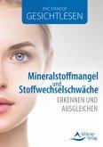 Gesichtlesen - Mineralstoffmangel und Stoffwechselschwäche erkennen und ausgleichen