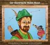 Der Bayerische Robin Hood, 1 Audio-CD