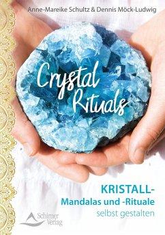 Crystal Rituals - Schultz, Anne-Mareike; Möck-Ludwig, Dennis