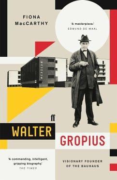 Walter Gropius - MacCarthy, Fiona