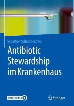 Antibiotic Stewardship im Krankenhaus - Schulz-Stübner, Sebastian