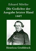 Die Gedichte der Ausgabe letzter Hand 1867 (Großdruck)