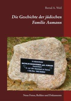 Die Geschichte der jüdischen Familie Aumann (eBook, ePUB)