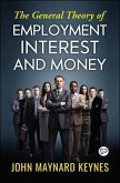 The General Theory of Employment, Interest, and Money (eBook, ePUB)