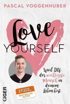 Love yourself (eBook, ePUB) - Voggenhuber, Pascal